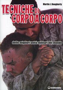 Foto Cover di Tecniche di corpo a corpo, Libro di Martin J. Dougherty, edito da Edizioni Mediterranee