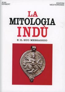 Libro La mitologia indù e il suo messaggio Jean L. Herbert