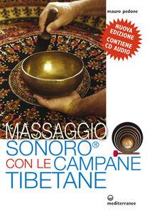 Libro Massaggio sonoro con le campane tibetane. Con CD Audio Mauro Pedone