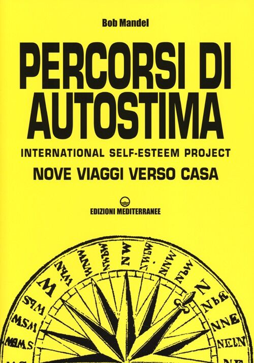 Percorsi di autostima. International self-esteem project. Nove viaggi verso casa