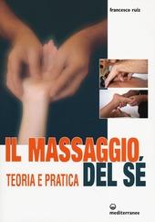 Il massaggio del sé. Teoria e pratica