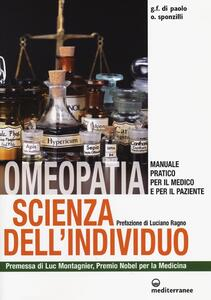 Omeopatia scienza dell'individuo. Manuale pratico per il medico e per il paziente