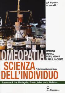 Libro Omeopatia scienza dell'individuo. Manuale pratico per il medico e per il paziente Giovanni F. Di Paolo , Osvaldo Sponzilli