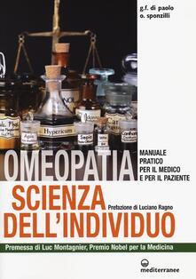 Omeopatia scienza dell'individuo. Manuale pratico per il medico e per il paziente - Giovanni F. Di Paolo,Osvaldo Sponzilli - copertina