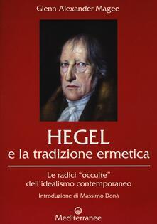 Camfeed.it Hegel e la tradizione ermetica. Le radici «occulte» dell'idealismo contemporaneo Image