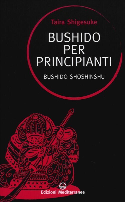 Bushido per principianti. Bushido Shoshinshu