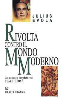 Rivolta contro il mondo moderno - Julius Evola - ebook