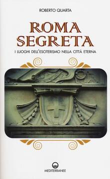 Roma segreta. I luoghi dellesoterismo nella città eterna.pdf