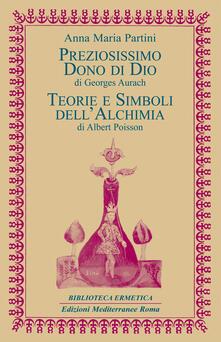 Preziosissimo dono di Dio-Teorie e simboli dell'alchimia - Georges Aurach,Anna Maria Partini,Albert Poisson - ebook