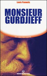 Foto Cover di Monsieur Gurdjieff, Libro di Louis Pauwels, edito da Edizioni Mediterranee