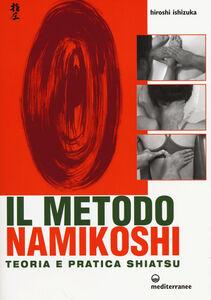 Foto Cover di Il metodo Namikoshi. Teoria e pratica shiatsu, Libro di  edito da Edizioni Mediterranee