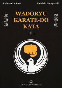 Libro Wadoryu karate-do kata Roberto De Luca , Fabrizio Comparelli
