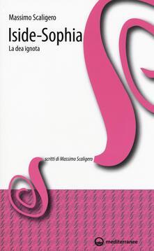 Iside-Sophia. La dea ignota - Massimo Scaligero - copertina