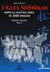 I kata shotokan dopo la cintura nera in 2600 disegni. Studio e pratica. Vol. 2