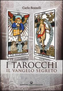 I tarocchi. Il vangelo segreto - Carlo Bozzelli - copertina