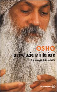 Libro La rivoluzione interiore. La psicologia dell'esoterico Osho