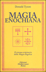 Foto Cover di Magia enochiana. Il sistema originario della magia angelica, Libro di Donald Tyson, edito da Edizioni Mediterranee