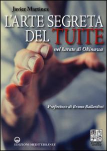 Libro L' arte segreta del Tuite nel karate di Okinawa Javier Martinez