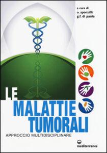 Foto Cover di Le malattie tumorali. Approccio multidisciplinare, Libro di  edito da Edizioni Mediterranee