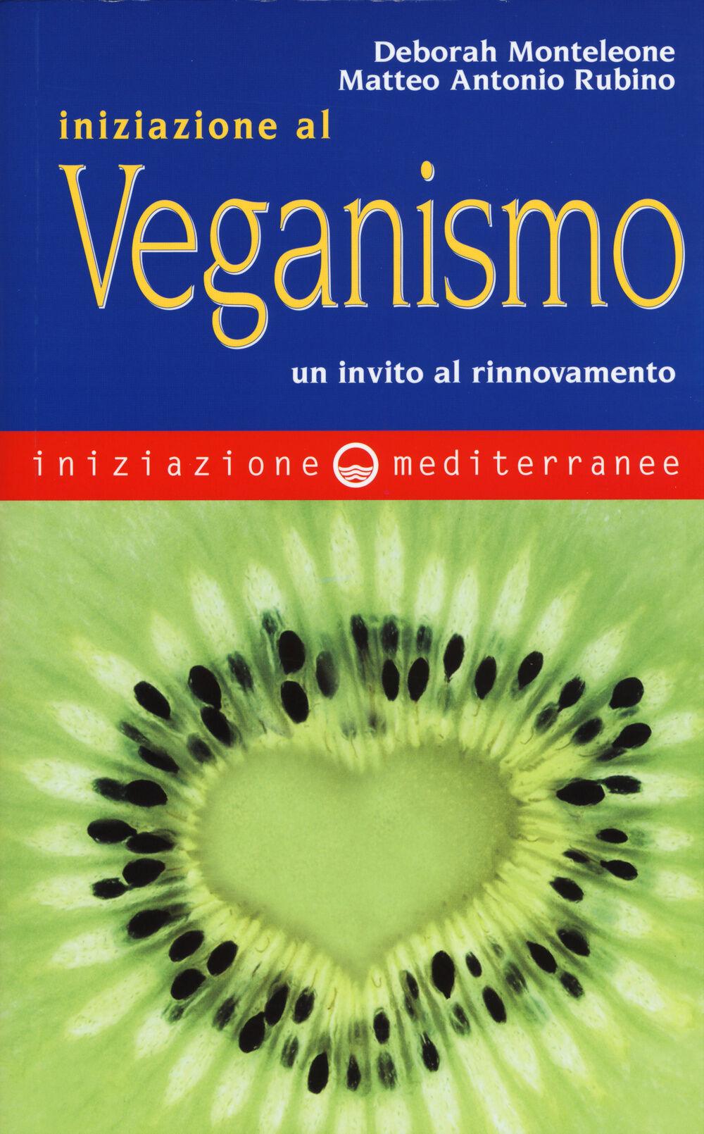 Iniziazione al veganismo. Un invito al rinnovamento