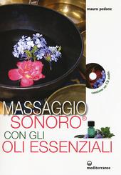Massaggio sonoro con gli oli essenziali. Con CD Audio