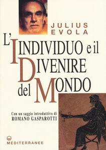 Foto Cover di L' individuo e il divenire del mondo, Libro di Julius Evola, edito da Edizioni Mediterranee