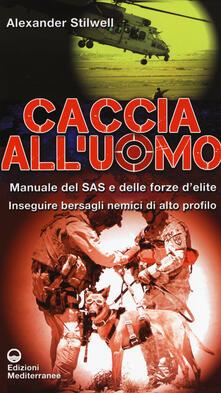 Vitalitart.it Caccia all'uomo. Manuale del SAS e delle forze d'elite. Inseguire bersagli nemici di alto profilo Image