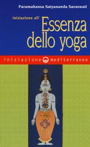 Foto Cover di Iniziazione all'essenza dello yoga, Libro di Saraswati Paramahansa Satyananda, edito da Edizioni Mediterranee