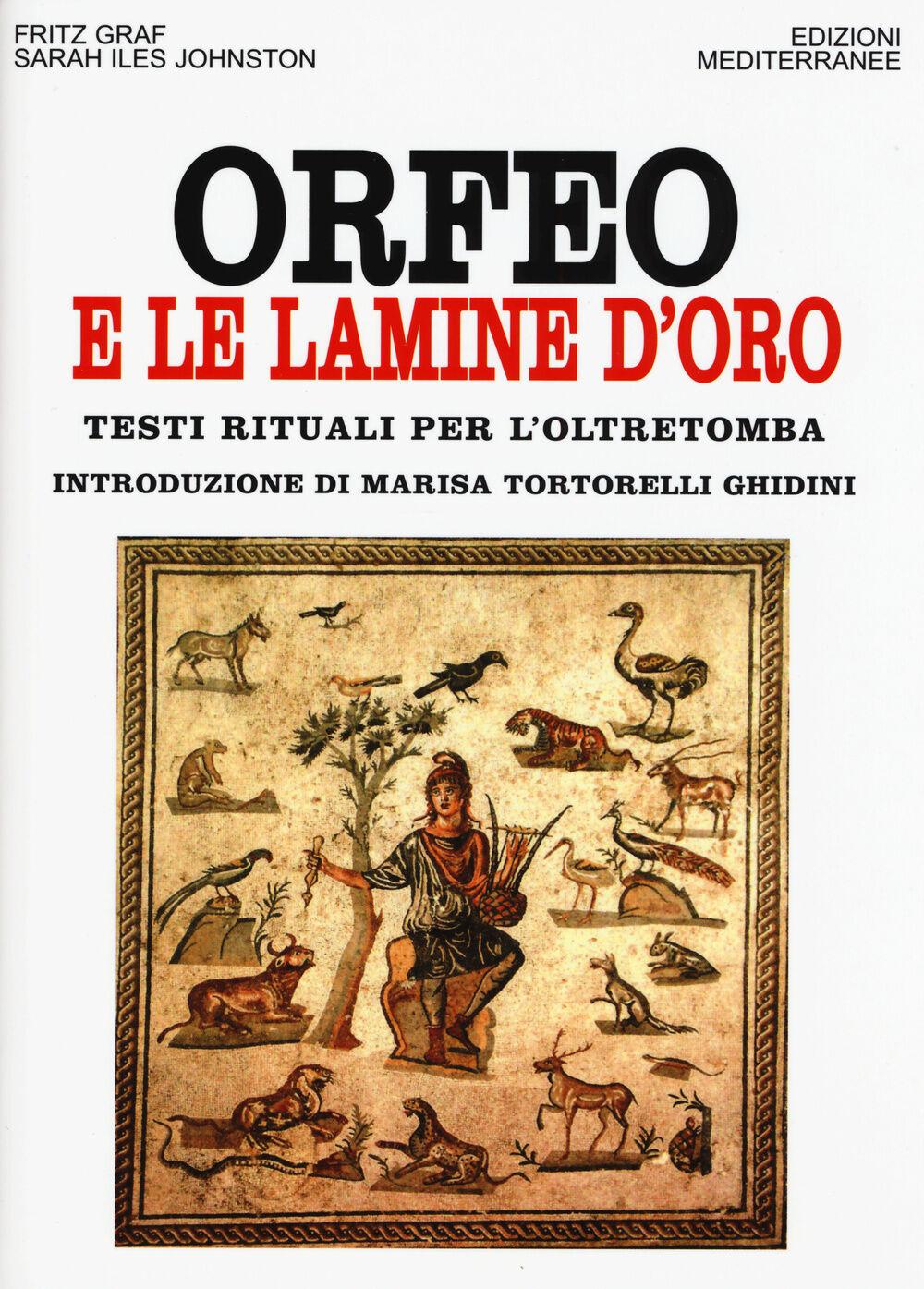 Orfeo e le lamine d'oro. Testi rituali per l'oltretomba
