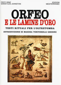 Libro Orfeo e le lamine d'oro. Testi rituali per l'oltretomba Fritz Graf , Sarah I. Johnston