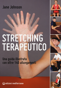 Libro Stretching terapeutico. Una guida illustrata con oltre 140 allungamenti Jane Johnson