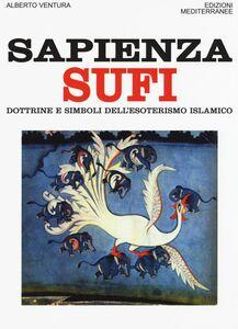 Libro Sapienza sufi. Dottrine e simboli dell'esoterismo islamico Alberto Ventura