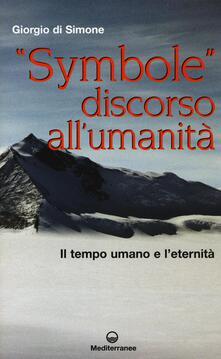 Milanospringparade.it «Symbole» discorso all'umanità. Il tempo umano e l'eternità Image