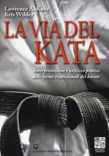 Steamcon.it La via del kata. Interpretazione e utilizzo pratico delle forme tradizionali del karate. Ediz. illustrata Image