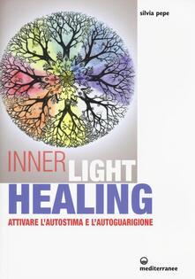 Squillogame.it Inner Light Healing. Attivare l'autostima e l'autoguarigione Image