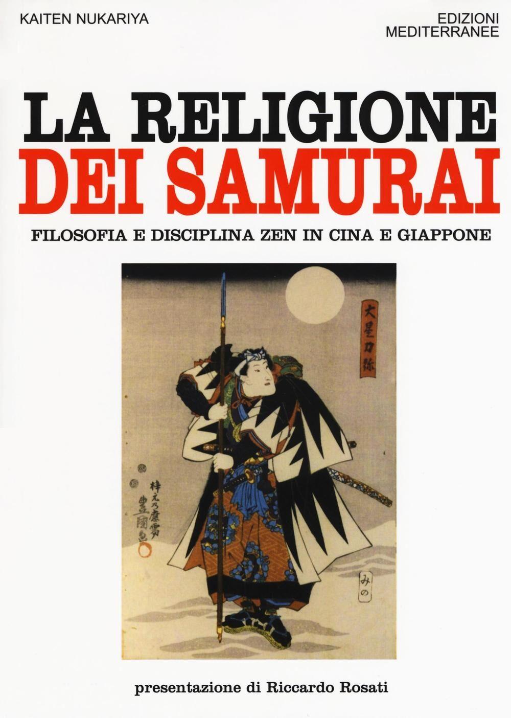 La religione dei samurai. Filosofia e disciplina zen in Cina e Giappone