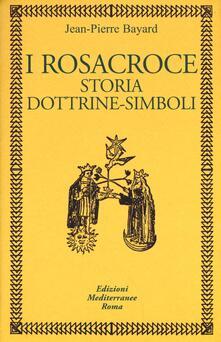 Listadelpopolo.it I rosacroce. Storia, dottrine-simboli Image