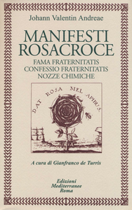 Libro Manifesti rosacroce. Fama fraternitatis-Confessio fraternitatis-Nozze chimiche Johann V. Andreae