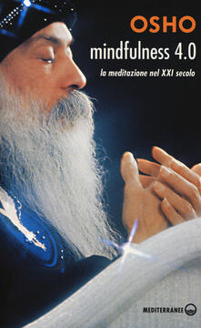 Mindfulness 4.0. La meditazione nel XXI secolo - Osho - copertina
