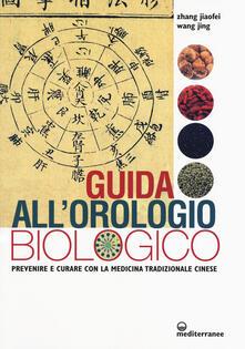 Guida allorologio biologico. Prevenire e curare con la medicina tradizionale cinese.pdf
