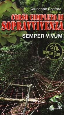 Corso completo di sopravvivenza. Semper vivum. Ediz. a colori - Giuseppe Scafaro - copertina