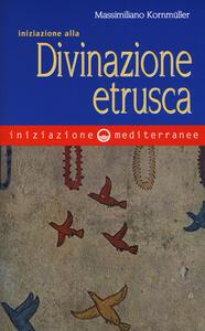 Iniziazione alla divinazione etrusca