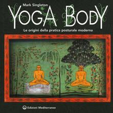 Secchiarapita.it Yoga body. Le origini della pratica posturale moderna Image