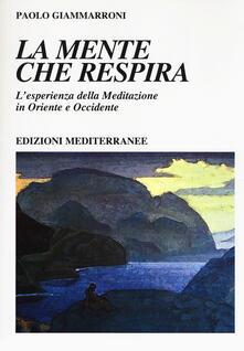 La mente che respira. Lesperienza della meditazione in Oriente e Occidente.pdf