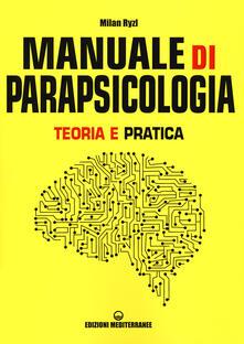Manuale di parapsicologia. Teoria e pratica.pdf