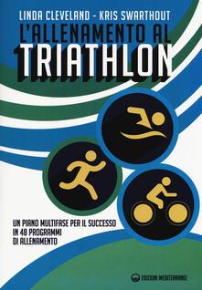 Writersfactory.it L' allenamento al triathlon. Un piano multifase per il successo in 48 programmi di allenamento Image