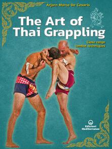 Theart of Thai grappling. Close range combat technique