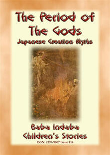 THE PERIOD OF THE GODS - Creation Myths from Ancient Japan