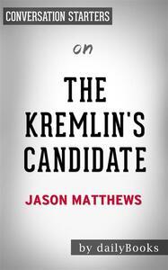 The Kremlin's Candidate: by Jason Matthews | Conversation Starters
