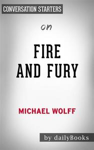 Fire and Fury: by Michael Wolff | Conversation Starters